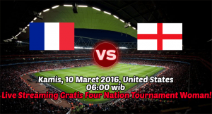 Live Streaming France vs England 10 Maret 2016 (Four Nation Women's Tournament)