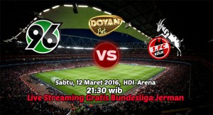 Live Streaming Hannover 96 vs FC Koln 12 Maret 2016 FREE!!(Bundesliga Jerman)