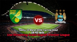 Live Streaming Norwich City vs Manchester City 12 Maret 2016 FREE!!(English Premier League)