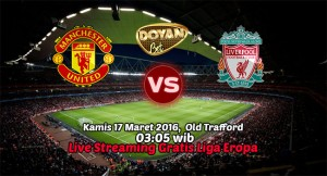 Live Streaming Manchester United vs Liverpool 17 Maret 2016